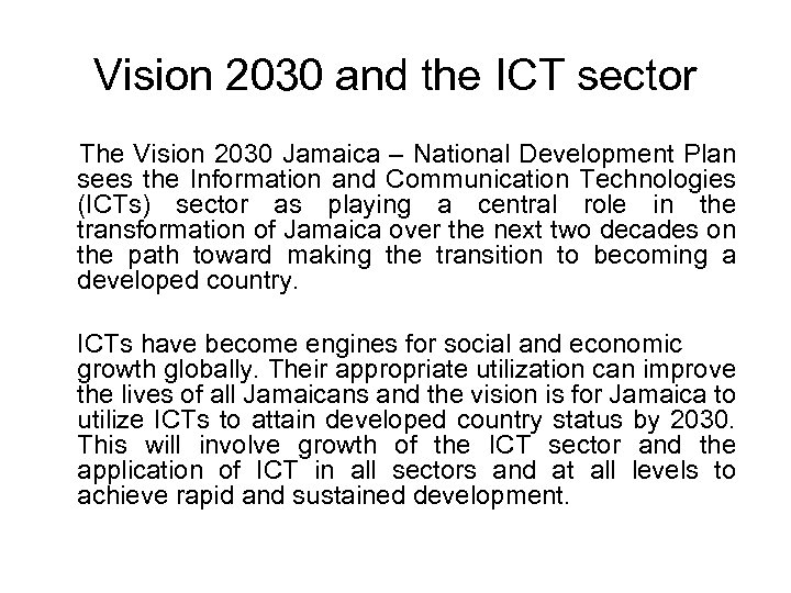 Vision 2030 and the ICT sector The Vision 2030 Jamaica – National Development Plan
