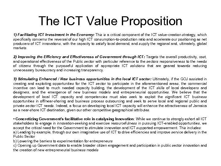 The ICT Value Proposition 1) Facilitating ICT Investment in the Economy: This is a