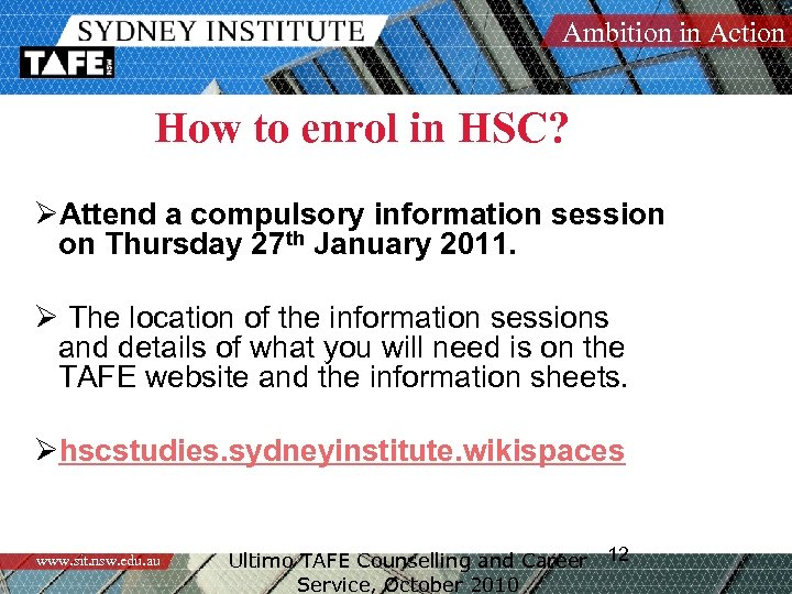 Ambition in Action How to enrol in HSC? ØAttend a compulsory information session on