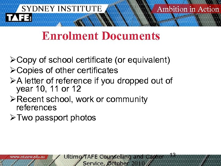 Ambition in Action Enrolment Documents ØCopy of school certificate (or equivalent) ØCopies of other