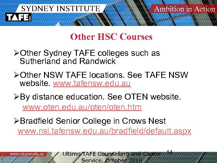 Ambition in Action Other HSC Courses ØOther Sydney TAFE colleges such as Sutherland Randwick
