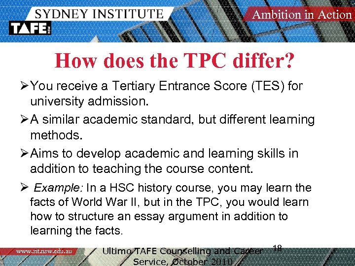 Ambition in Action How does the TPC differ? ØYou receive a Tertiary Entrance Score