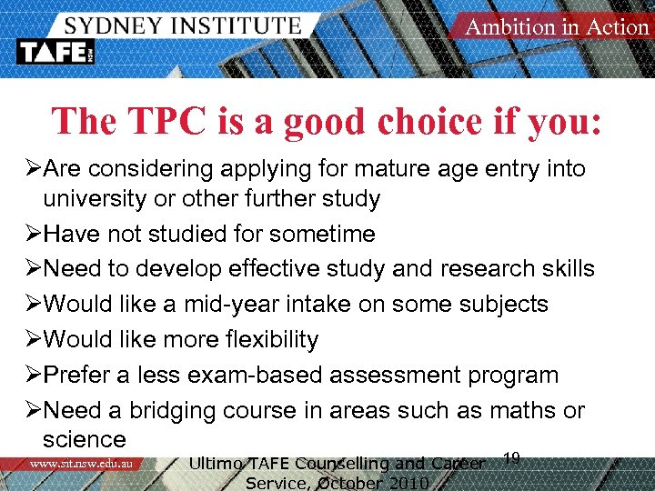 Ambition in Action The TPC is a good choice if you: ØAre considering applying