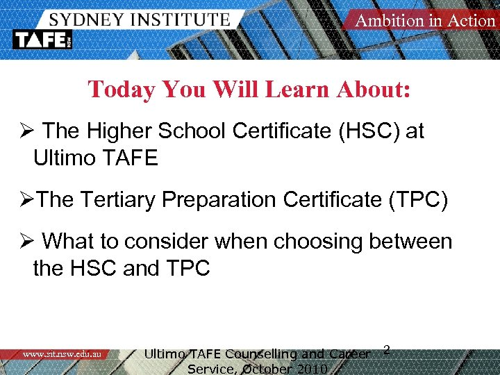 Ambition in Action Today You Will Learn About: Ø The Higher School Certificate (HSC)