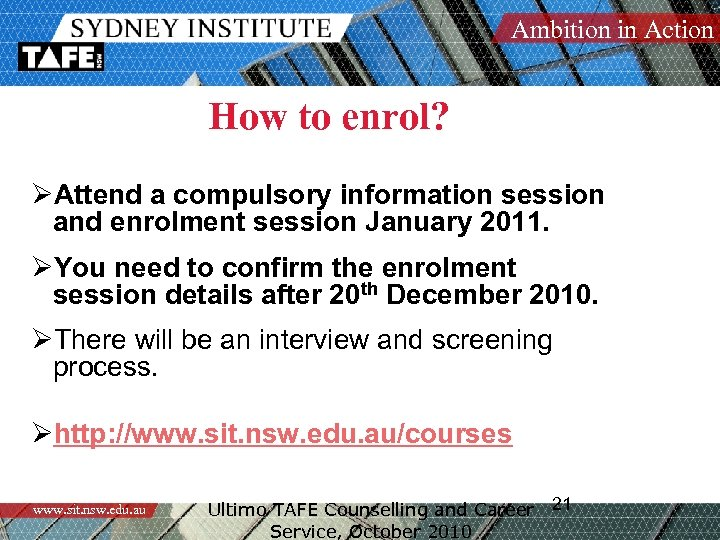 Ambition in Action How to enrol? ØAttend a compulsory information session and enrolment session