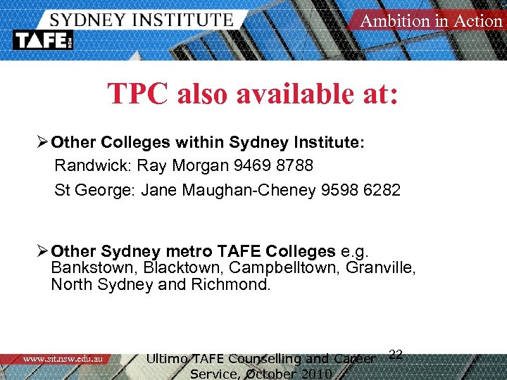 Ambition in Action TPC also available at: Ø Other Colleges within Sydney Institute: Randwick: