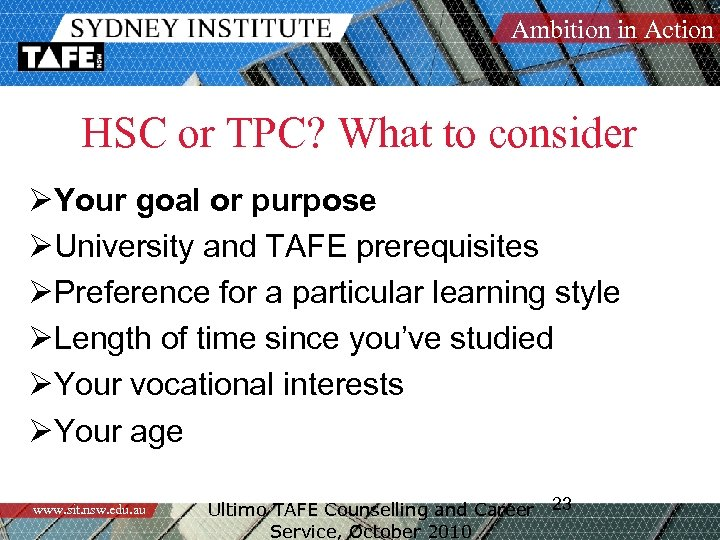 Ambition in Action HSC or TPC? What to consider ØYour goal or purpose ØUniversity
