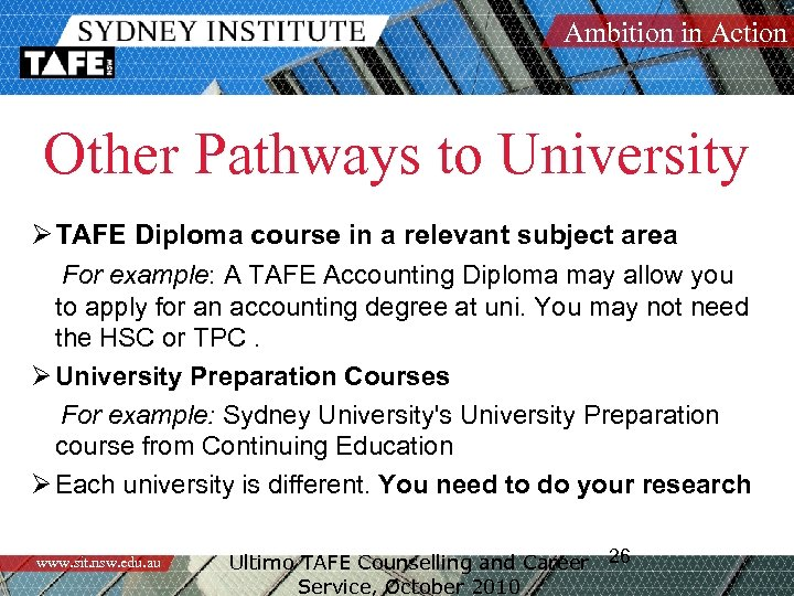 Ambition in Action Other Pathways to University Ø TAFE Diploma course in a relevant