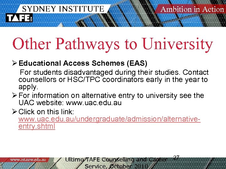 Ambition in Action Other Pathways to University Ø Educational Access Schemes (EAS) For students