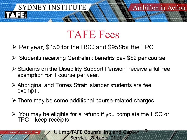 Ambition in Action TAFE Fees Ø Per year, $450 for the HSC and $958