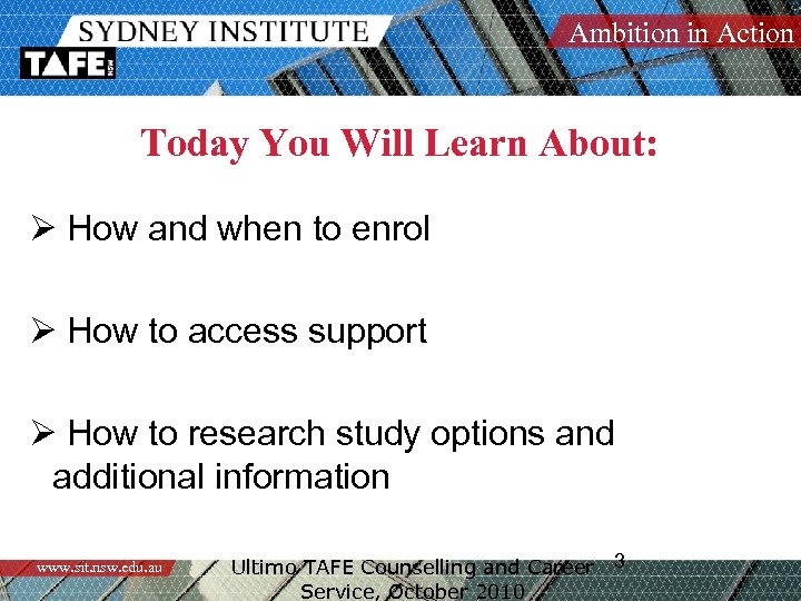 Ambition in Action Today You Will Learn About: Ø How and when to enrol