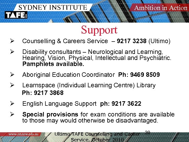 Ambition in Action Support Ø Counselling & Careers Service – 9217 3238 (Ultimo) Ø