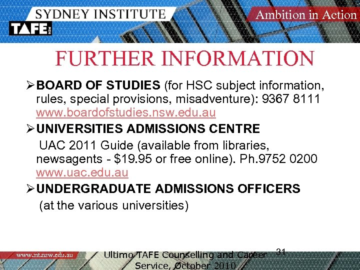 Ambition in Action FURTHER INFORMATION Ø BOARD OF STUDIES (for HSC subject information, rules,