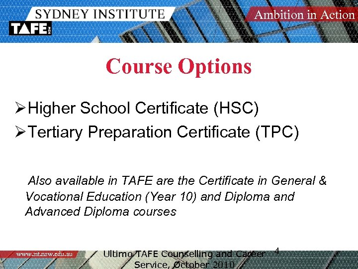 Ambition in Action Course Options ØHigher School Certificate (HSC) ØTertiary Preparation Certificate (TPC) Also