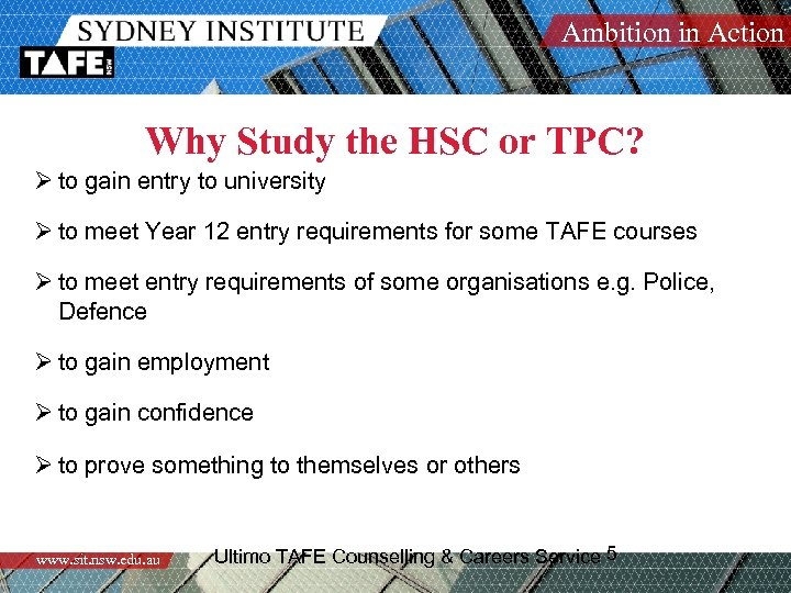 Ambition in Action Why Study the HSC or TPC? Ø to gain entry to