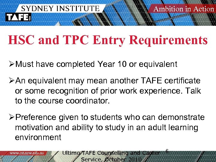 Ambition in Action HSC and TPC Entry Requirements ØMust have completed Year 10 or