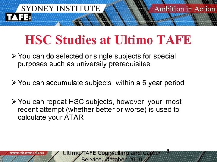 Ambition in Action HSC Studies at Ultimo TAFE Ø You can do selected or