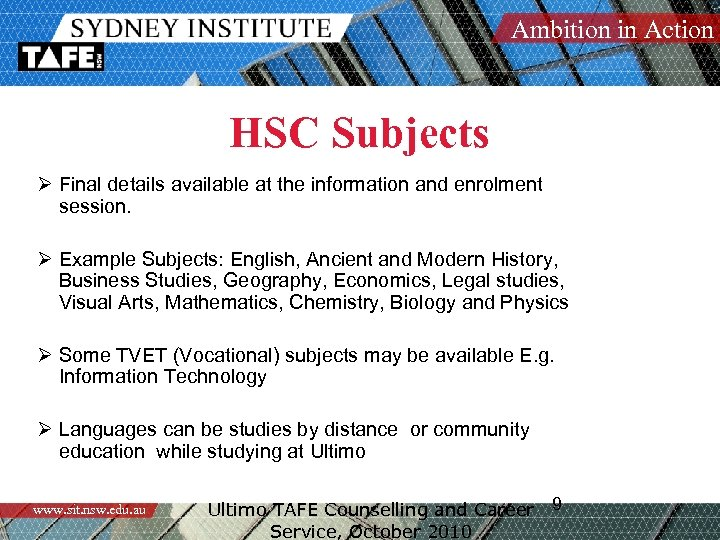 Ambition in Action HSC Subjects Ø Final details available at the information and enrolment