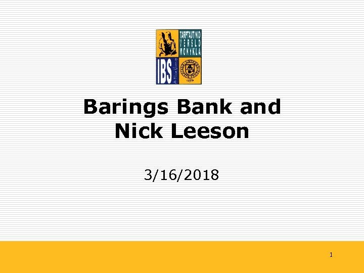 nick leeson barings bank Nick leeson is a english former derivatives broker famous for his time at barings bank the 51-year-old born in watford, england, became notorious for his role in the collapse of british merchant.