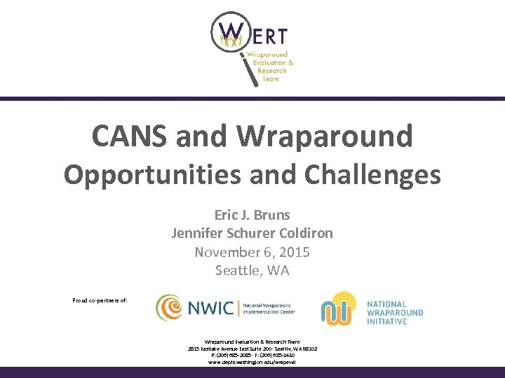 CANS and Wraparound Opportunities and Challenges Eric J. Bruns Jennifer Schurer Coldiron November 6,
