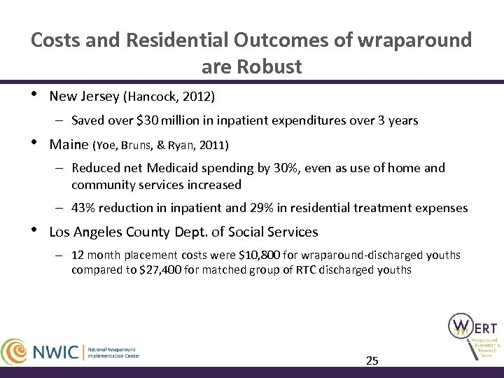 Costs and Residential Outcomes of wraparound are Robust • New Jersey (Hancock, 2012) –