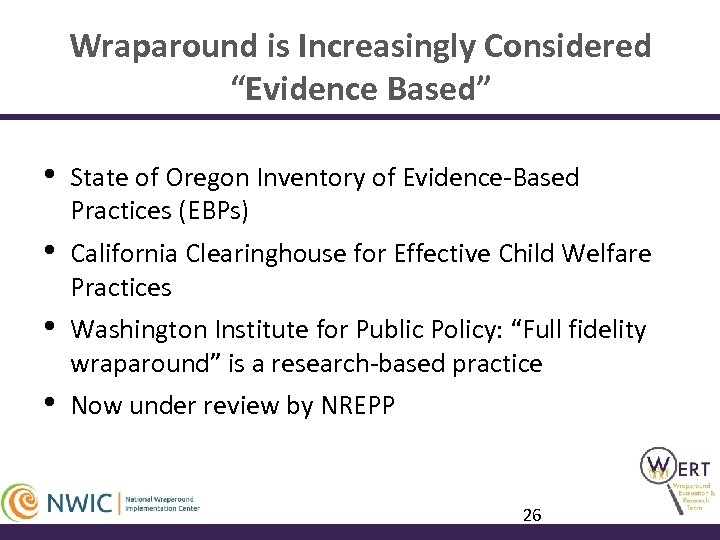 """Wraparound is Increasingly Considered """"Evidence Based"""" • State of Oregon Inventory of Evidence-Based Practices"""