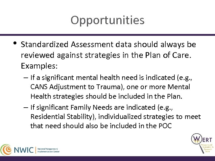 Opportunities • Standardized Assessment data should always be reviewed against strategies in the Plan