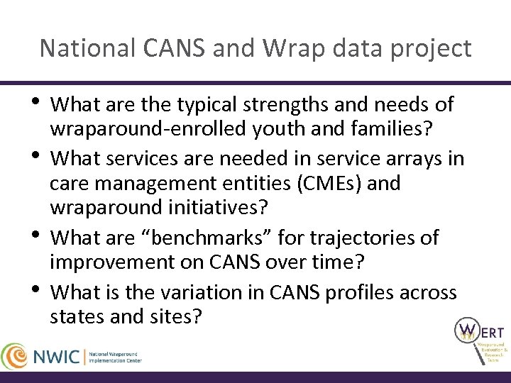National CANS and Wrap data project • What are the typical strengths and needs