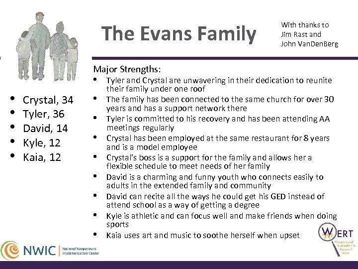 The Evans Family Major Strengths: • • • Crystal, 34 Tyler, 36 David, 14