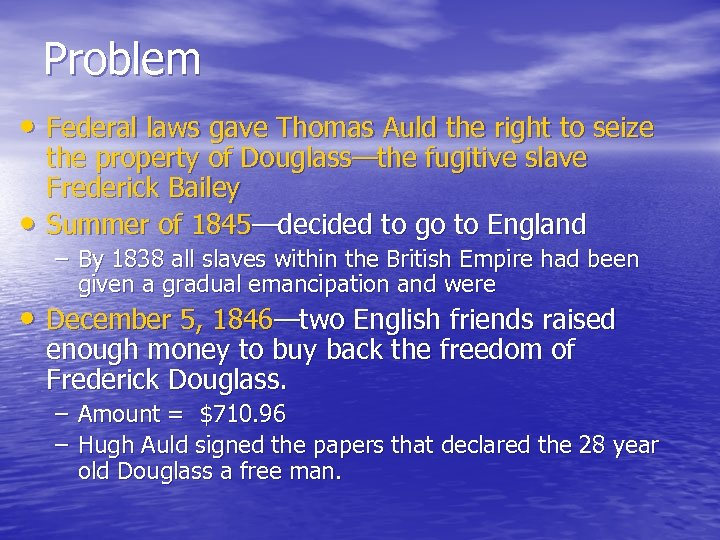 Problem • Federal laws gave Thomas Auld the right to seize • the property
