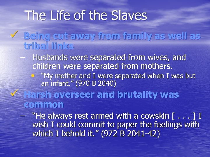 The Life of the Slaves ü Being cut away from family as well as