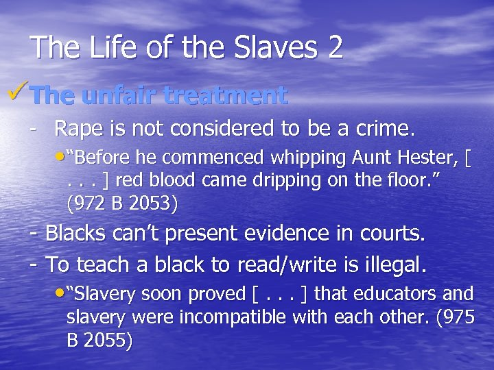 The Life of the Slaves 2 üThe unfair treatment - Rape is not considered