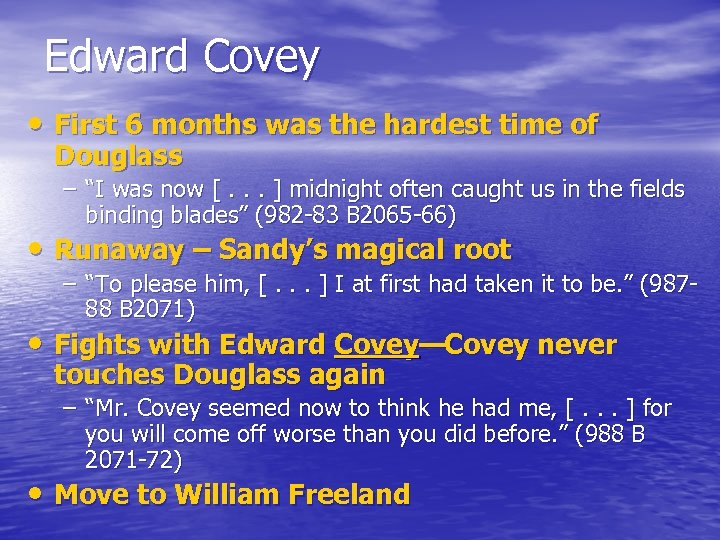 "Edward Covey • First 6 months was the hardest time of Douglass – ""I"