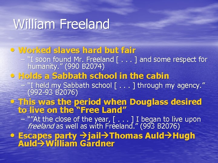 "William Freeland • Worked slaves hard but fair – ""I soon found Mr. Freeland"