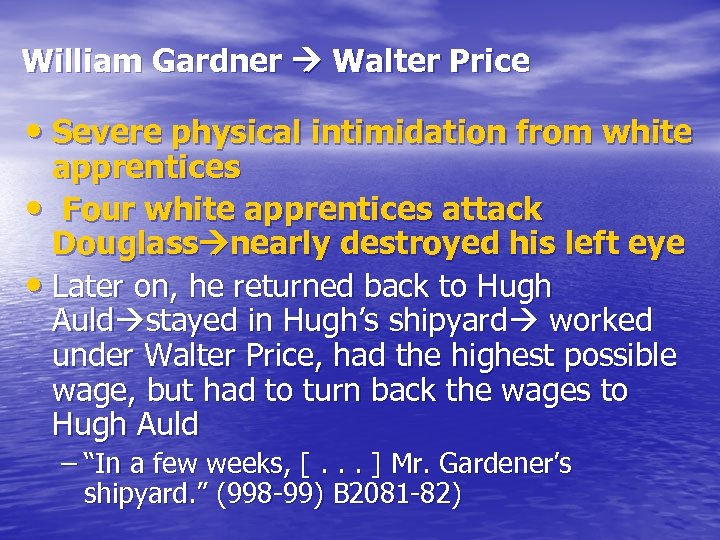 William Gardner Walter Price • Severe physical intimidation from white apprentices • Four white