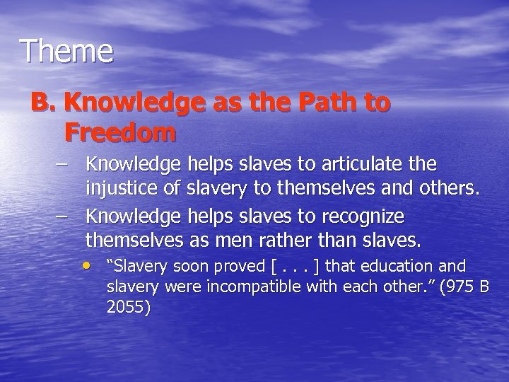 Theme B. Knowledge as the Path to Freedom – Knowledge helps slaves to articulate