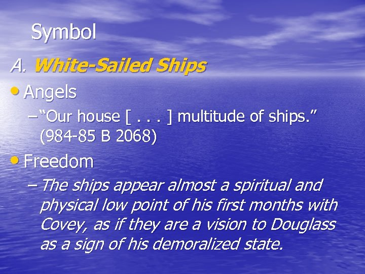 "Symbol A. White-Sailed Ships • Angels – ""Our house [. . . ] multitude"