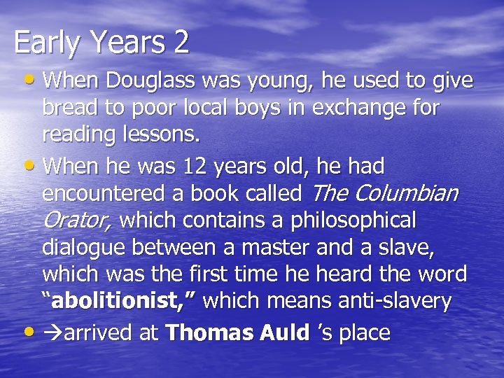 Early Years 2 • When Douglass was young, he used to give bread to