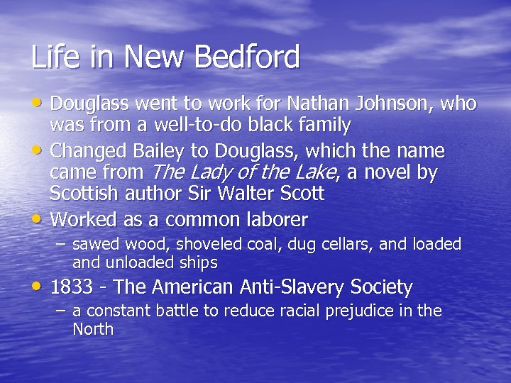 Life in New Bedford • Douglass went to work for Nathan Johnson, who •