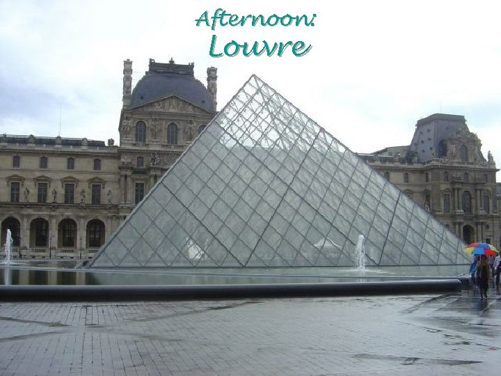 Afternoon: Louvre