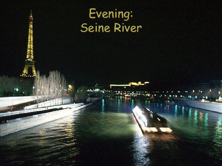 Evening: Seine River