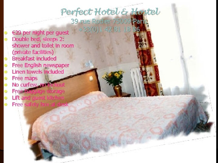 Perfect Hotel & Hostel l l 39 rue Rodier 75009 Paris +33(0)1 42 81