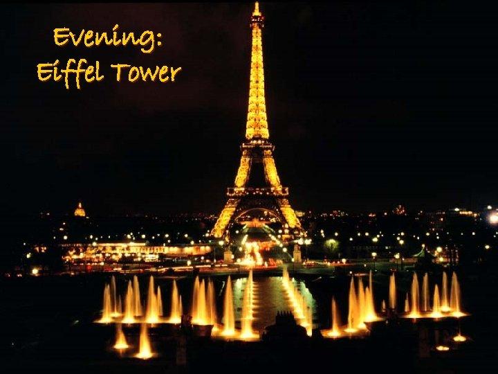 Evening: Eiffel Tower