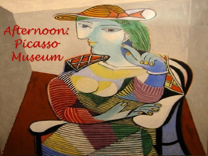 Afternoon: Picasso Museum