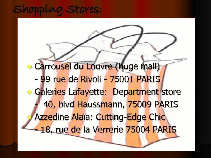 Shopping Stores: Carrousel du Louvre (huge mall) - 99 rue de Rivoli - 75001