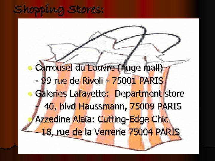Shopping Stores: Carrousel du Louvre (huge mall) - 99 rue de Rivoli - 75001