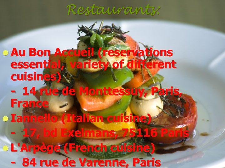 Restaurants: l Au Bon Accueil (reservations essential, variety of different cuisines) - 14 rue