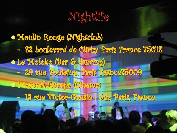 Nightlife l Moulin Rouge (Nightclub) - 82 boulevard de Clichy Paris France 75018 l