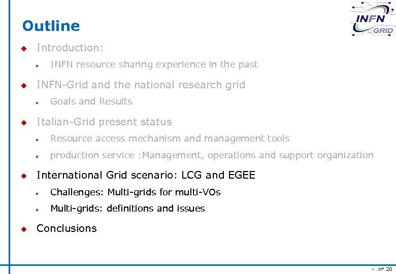 Outline u Introduction: n u INFN-Grid and the national research grid n u INFN
