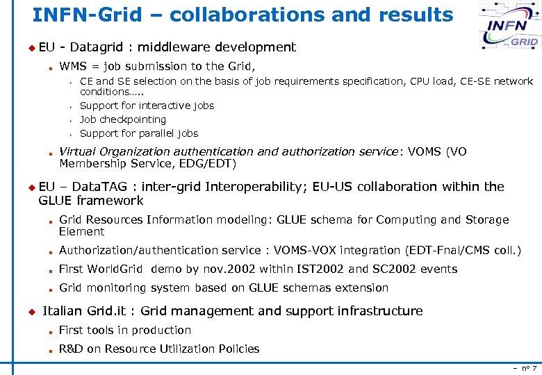 INFN-Grid – collaborations and results u EU n - Datagrid : middleware development WMS